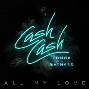 Arti Lirik Lagu Cash Cash - All My Love Ft. Conor Maynard