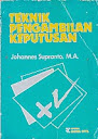 TEKNIK PENGAMBILAN KEPUTUSAN JOHANNES Karya: Johannes Supranto, MA