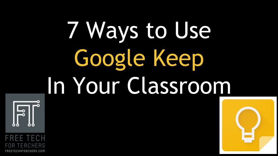 Free Technology for Teachers: 7 Ways to Use Google Keep in