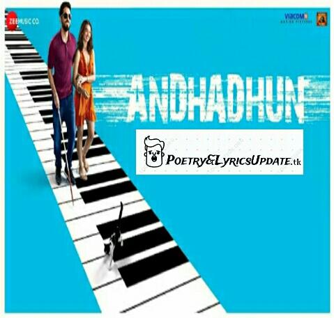 Andhadhun wo ladki Lyrics, Ayushmann khurana song wo ladki Lyrics, Arijit Singh Wo Ladki Lyrics, Wo ladki andhadhun images