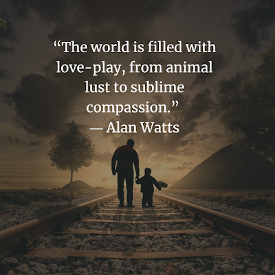 Alan Watts Quotes about  LOVE