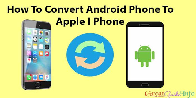 Android Phone Ko Apple I Phone Me Convert kaise Kare