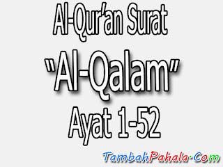 Bacaan Surat Al-Qalam, Al-Qur'an Surat Al-Qalam, terjemahan Surat Al-Qalam, arti Surat Al-Qalam, Latin Surat Al-Qalam, Arab Surat Al-Qalam, Surat Al-Qalam