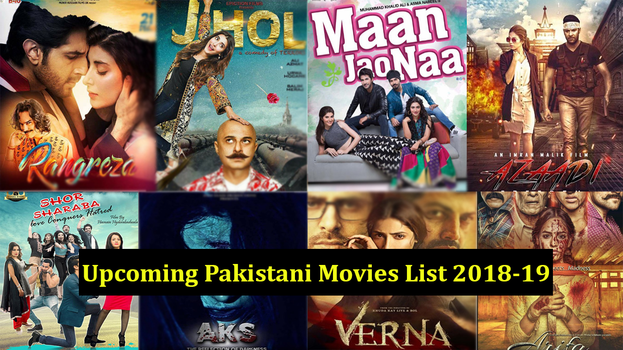 List of Upcoming Pakistani Movies 2018-19 With Release Dates Cast