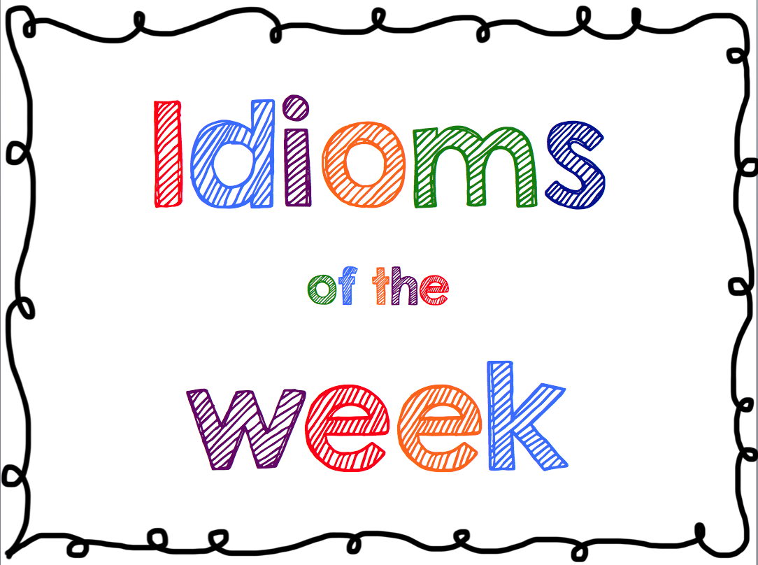 Simply 2nd Resources Idiom Of The Week