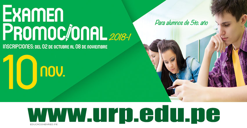 URP: Resultados Examen Promocional 2018-1 (10 Noviembre) Ingreso Alumnos 5to. Año - Universidad Ricardo Palma - www.urp.edu.pe