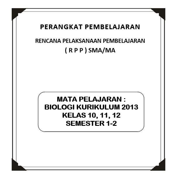 Rpp Biologi Kurikulum 2013 Kelas 10, 11, 12 (Revisi)