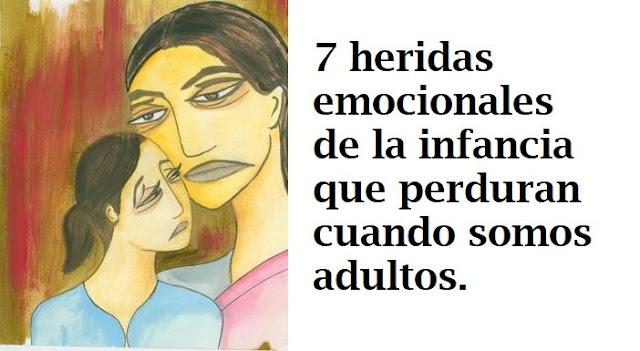 7 heridas emocionales que sufrimos de niños y persisten en la adultez