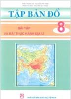 Tập Bản Đồ - Bài Tập Và Bài Thực Hành Địa Lí Lớp 8 - Nhiều Tác Giả