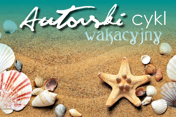 Autorski cykl wakacyjny Ewa Pirce