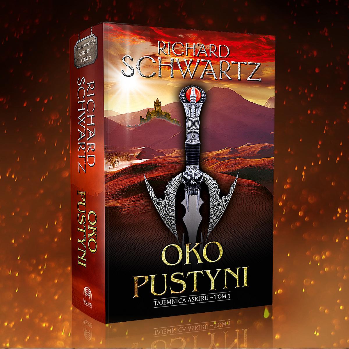 """""""Oko Pustyni"""", czyli III tom serii """"Tajemnica Askiru"""" Richarda Schwartza już wkrótce w księgarniach!"""
