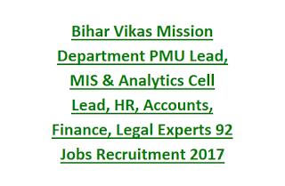 Bihar Vikas Mission Department PMU Lead, MIS & Analytics Cell Lead, HR, Accounts, Finance, Legal Experts 92 Jobs Recruitment 2017