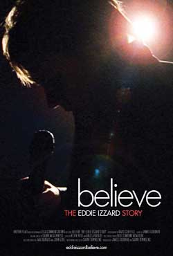 Believe: The Eddie Izzard Story (2009)