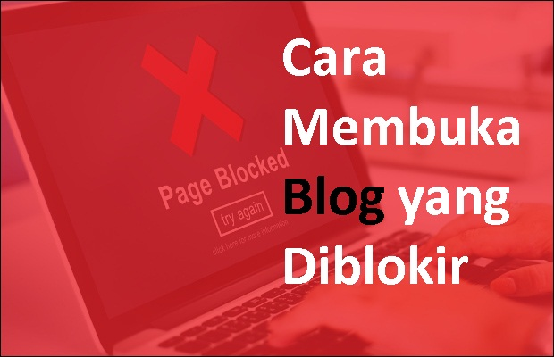 Cara Membuka Blog yang Diblokir di Android