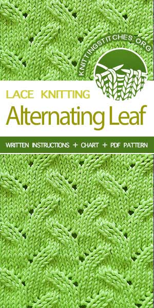 KnittingStitches.org -- Free knitting stitches. The Art of Lace Knitting, LEARN TO KNIT Alternating Leaf knit stitch #learntoknit #knittingstitches