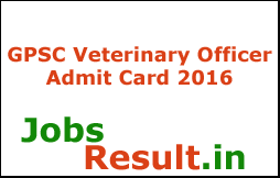 GPSC Veterinary Officer Admit Card 2016