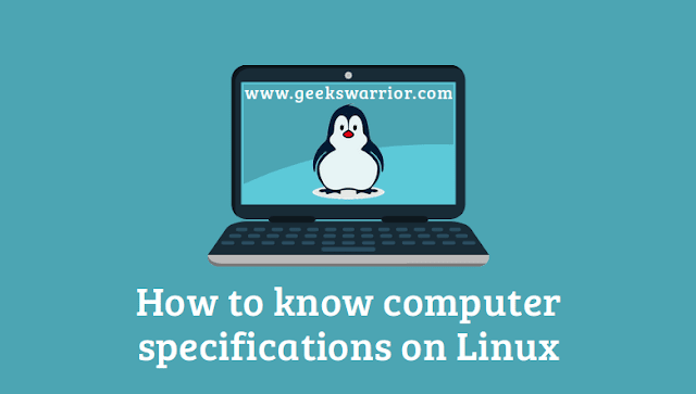 How to Know Computer Specifications on Linux