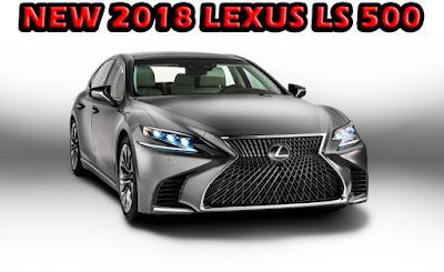 new 2018 Lexus LS 500 sedan resedign,price, interior