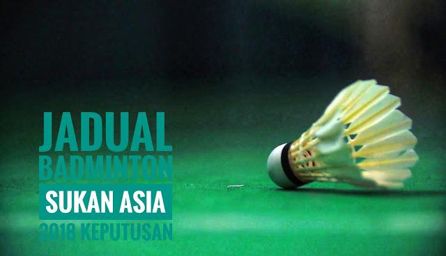 Jadual Badminton Sukan Asia 2018 Keputusan
