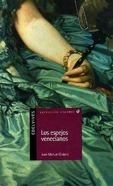 Los Espejos Venecianos, Joan Manuel Gisbert