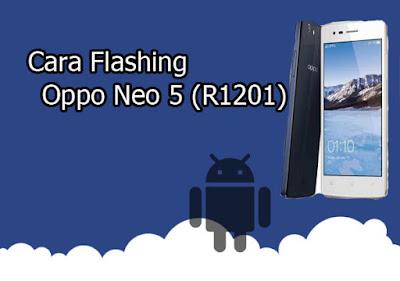 Apakah Anda pengguna dari Smartphone Oppo Neo  Cara Flash Oppo Neo 5 (R1201) 100% Berhasil Via SP Flashtool