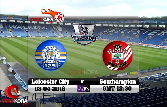 مشاهدة مباراة ليستر سيتي وساوثهامتون اليوم 3-4-2016 في الدوري الإنجليزي