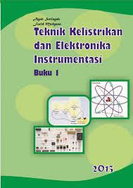 Download Buku Sekolah Elektronik Materi Pelajaran Teknik Kelistrikan dan Elektronika Instrumentasi Kelas 10 Semester I SMK/MAK Kurikulum 2013 Revisi Terbaru 2017 - Cerpen45
