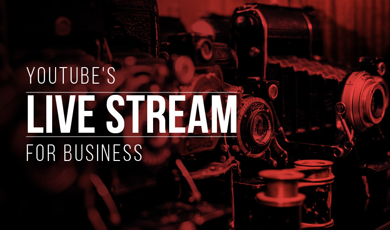 YouTube live stream option, how to leverage it for business?
