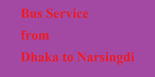 Dhaka-Narsingdi Bus Service