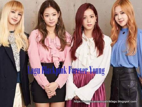 Lagu Blackpink Forever Young