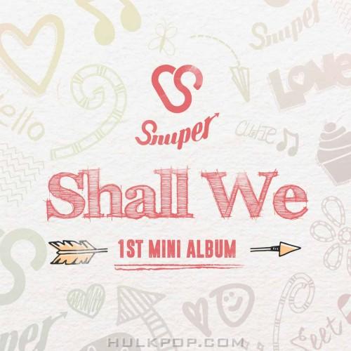 SNUPER – 1st Mini Album Shall We (ITUNES MATCH AAC M4A)