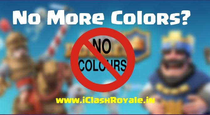 No More colours on Clash Royale
