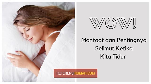 Ternyata Inilah Manfaat dan Pentingnya Selimut Ketika Kita Tidur