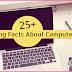कंप्यूटर के बारे में संबंधित आश्चर्यजनक तथ्य - Amazing Facts About Computer In Hindi