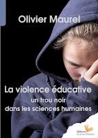 livre La violence éducative un trou noir dans les sciences humaines Olivier Maurel
