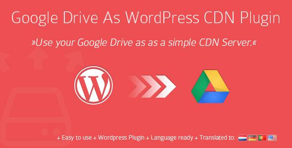 CodeCanyon - Google Drive As WordPress CDN Plugin v1.10.4