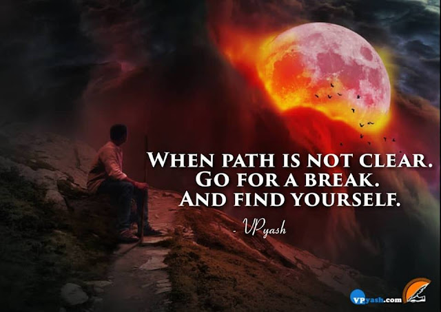 Never Lost Yourself When Path Of Your Goal Is Not Clear.