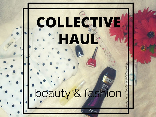 Collective Haul : Beauty & Fashion