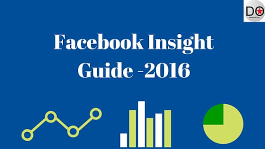 Step by Step Guide to Facebook Insight - 2016