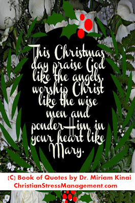 Jesus Christmas Quotes: This Christmas Day, praise God like the angels, worship Christ like the wise men and ponder Him in your heart like Mary.