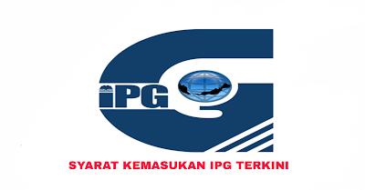 Syarat Kemasukan IPG 2019 Institut Penguruan Guru