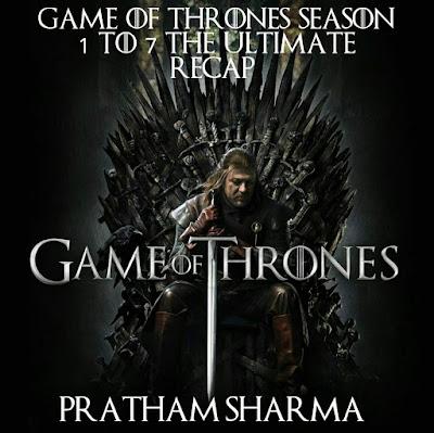 Game of Thrones season 1 to 7 the ultimate recap