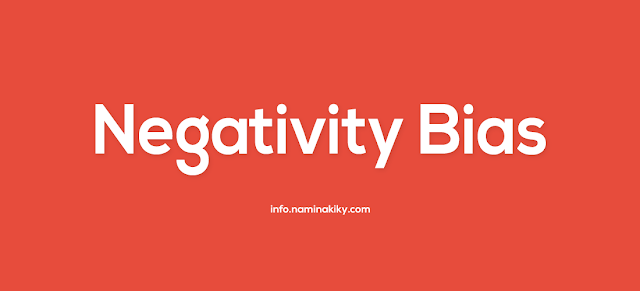 Bias Negativitas (Negativity Bias)