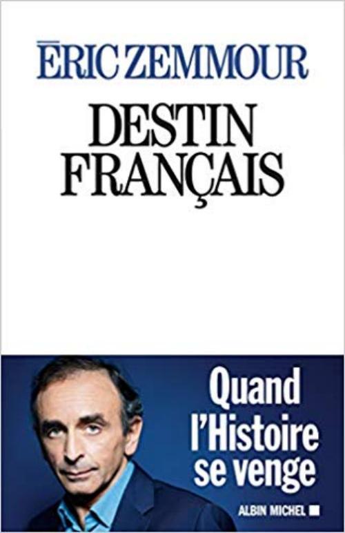 Destin français Broché – 12 septembre 2018 de Eric Zemmour (Auteur)