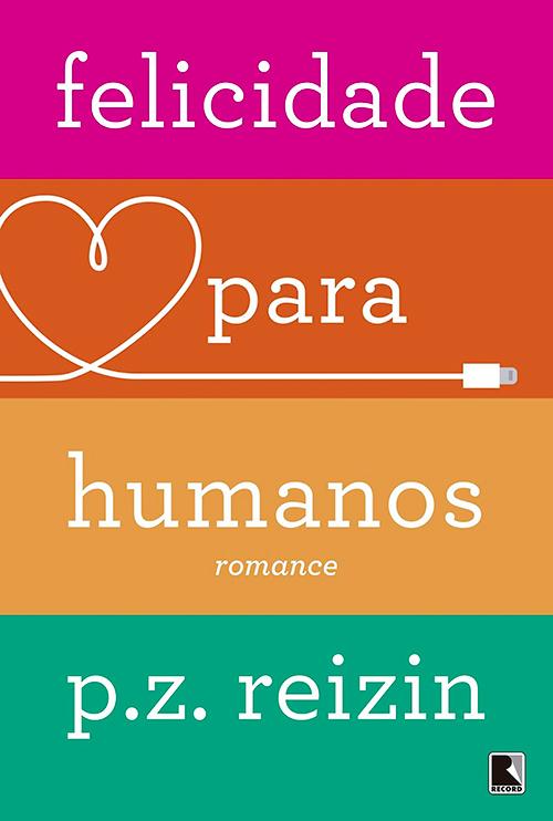 Capa do livro Felicidade Para Humanos