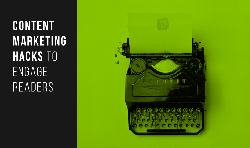 10 Content Marketing Hacks to Engage Readers (with infographic)