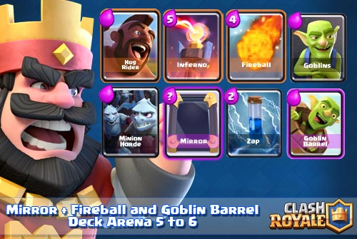Strategi Deck Mirror Fireball Goblin Barrel Arena 5 to 6 Clash Royale