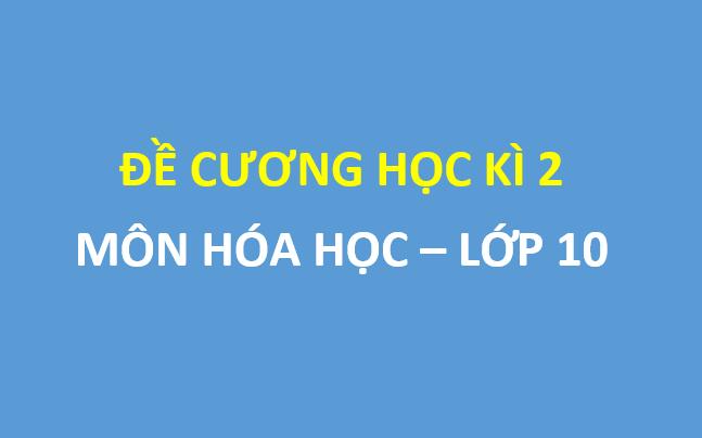 Đề cương ôn tập môn hóa lớp 10 học kì 2 trường thpt Yên Hòa