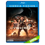 Cyborg X (2016) Full HD 1080p Audio Dual Latino-Ingles