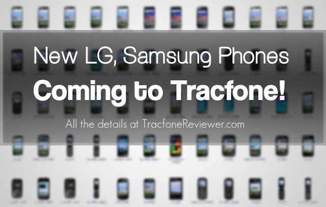 New LG and Samsung Smartphones coming to Tracfone